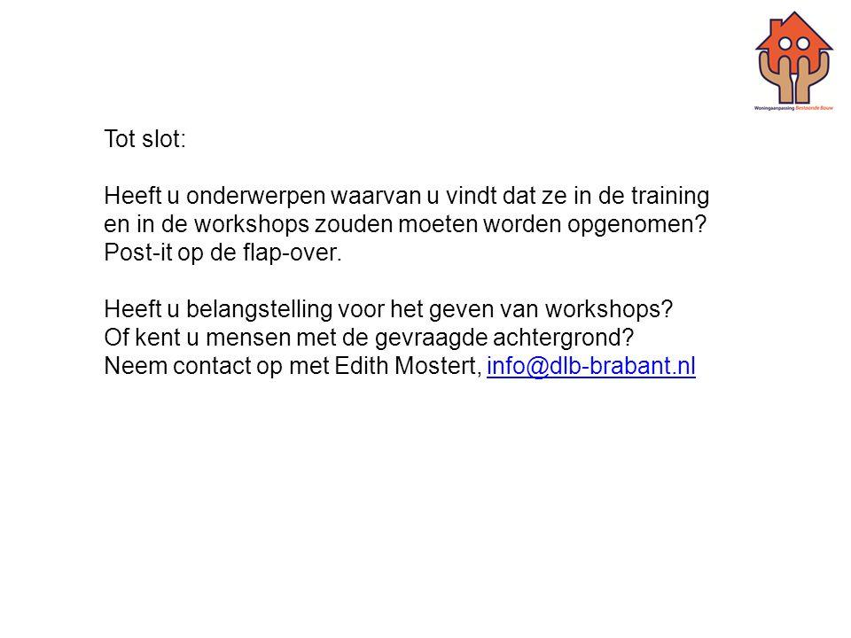 Tot slot: Heeft u onderwerpen waarvan u vindt dat ze in de training. en in de workshops zouden moeten worden opgenomen