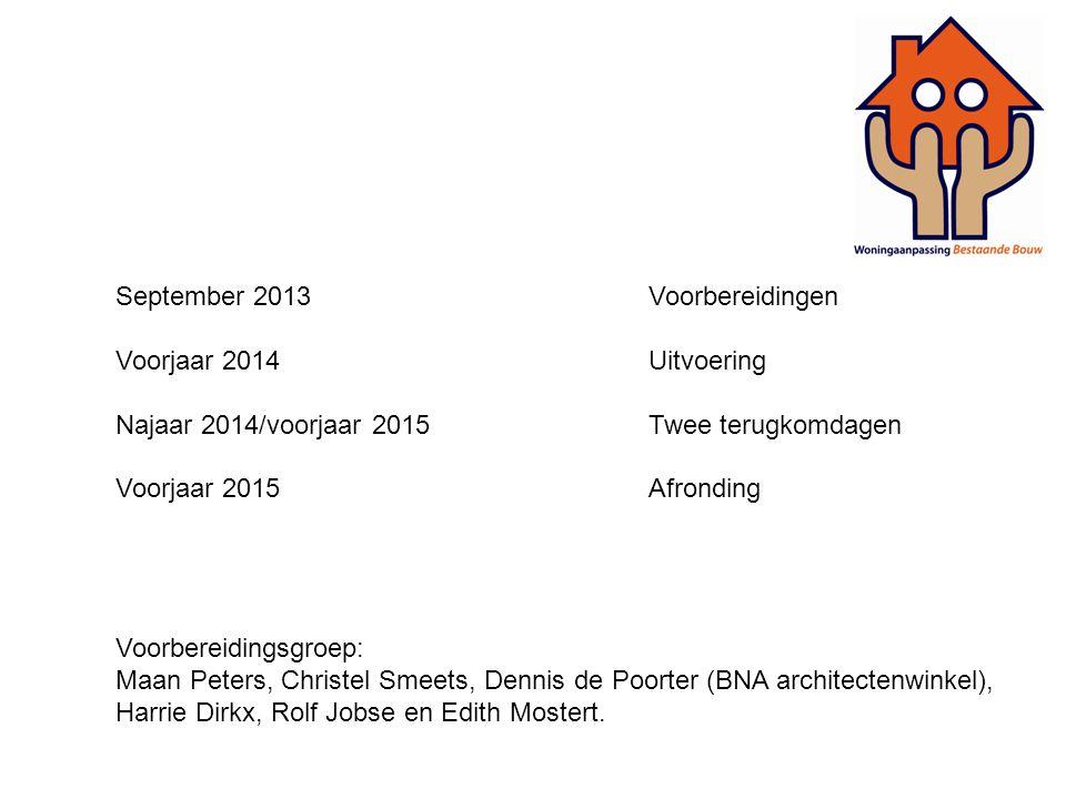 September 2013 Voorbereidingen Voorjaar 2014 Uitvoering