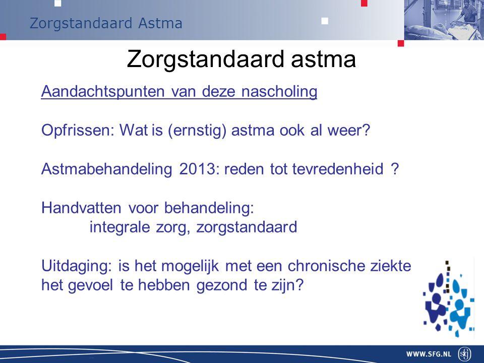 Zorgstandaard astma Aandachtspunten van deze nascholing