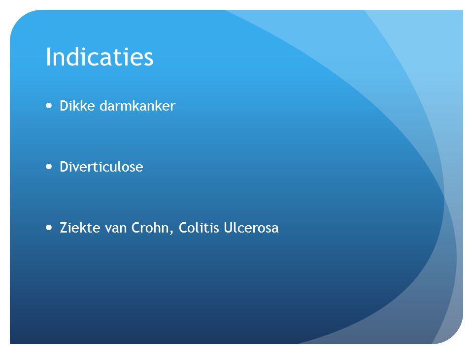 Indicaties Dikke darmkanker Diverticulose
