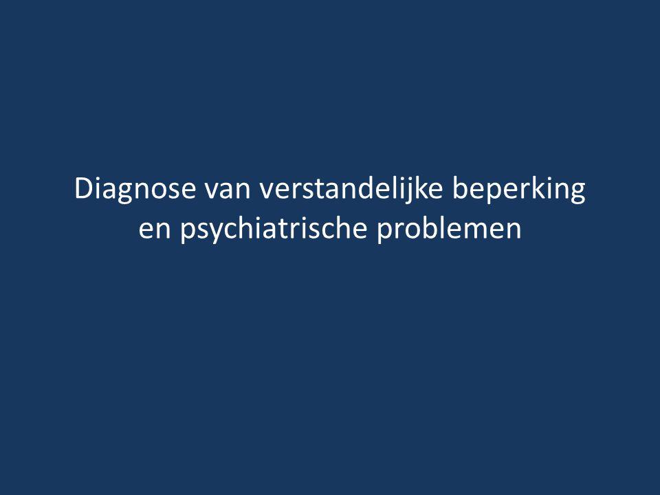 Diagnose van verstandelijke beperking en psychiatrische problemen