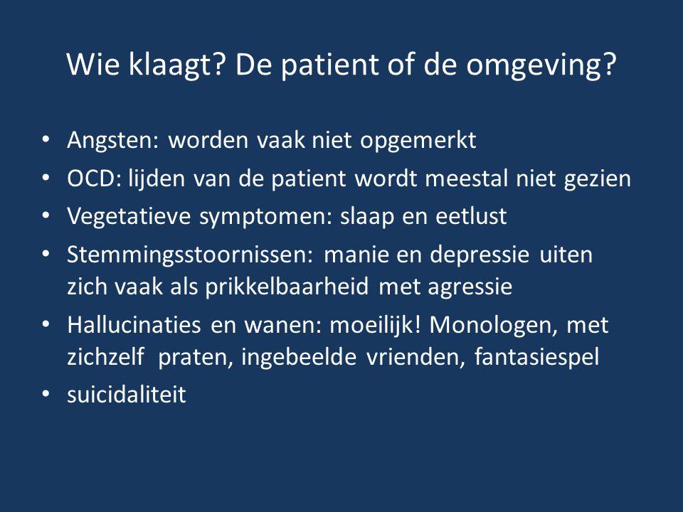 Wie klaagt De patient of de omgeving
