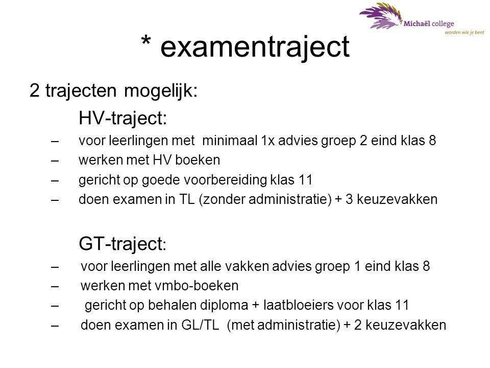 * examentraject 2 trajecten mogelijk: HV-traject: GT-traject: