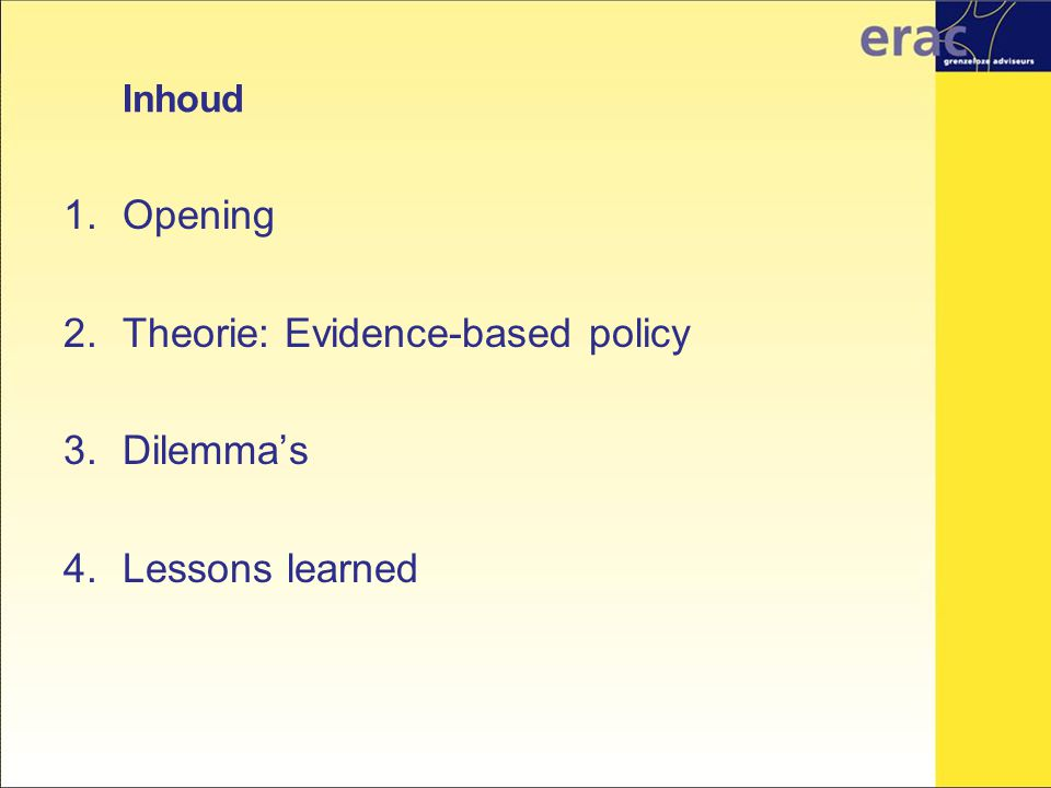 Theorie: Evidence-based policy Dilemma's Lessons learned