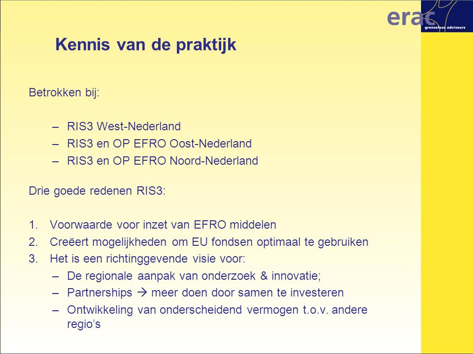 Kennis van de praktijk Betrokken bij: RIS3 West-Nederland