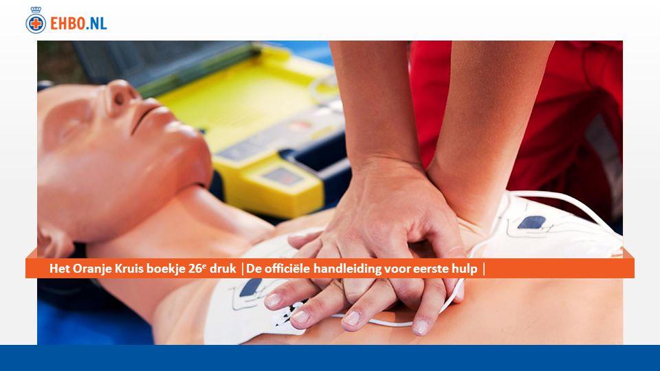 Het Oranje Kruis boekje 26e druk │De officiële handleiding voor eerste hulp │