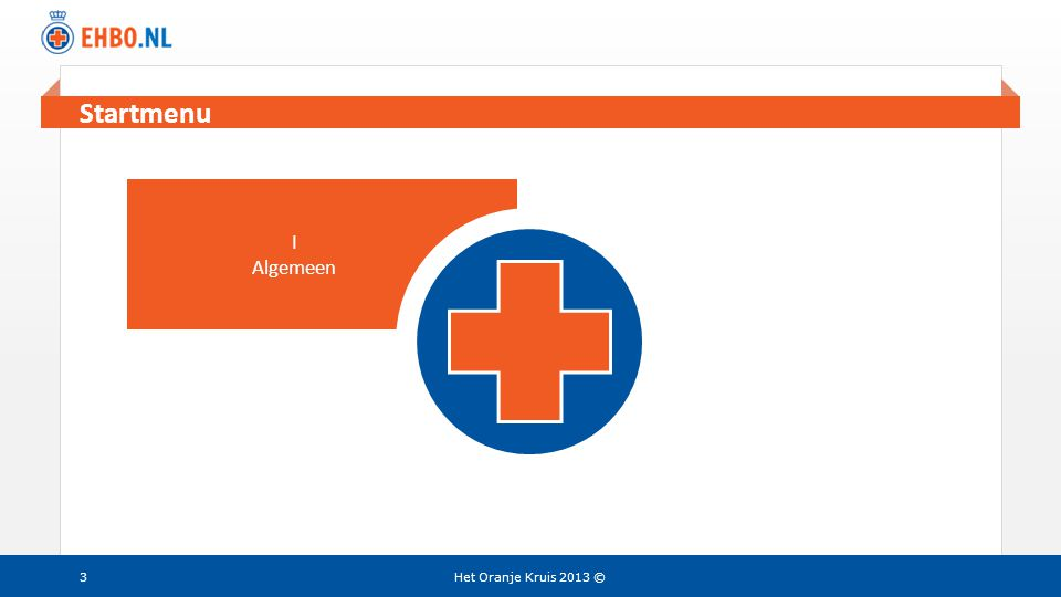 Menu Startmenu I Algemeen Het Oranje Kruis 2013 ©