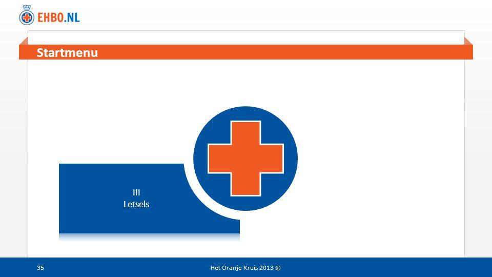 Menu Startmenu III Letsels Het Oranje Kruis 2013 ©