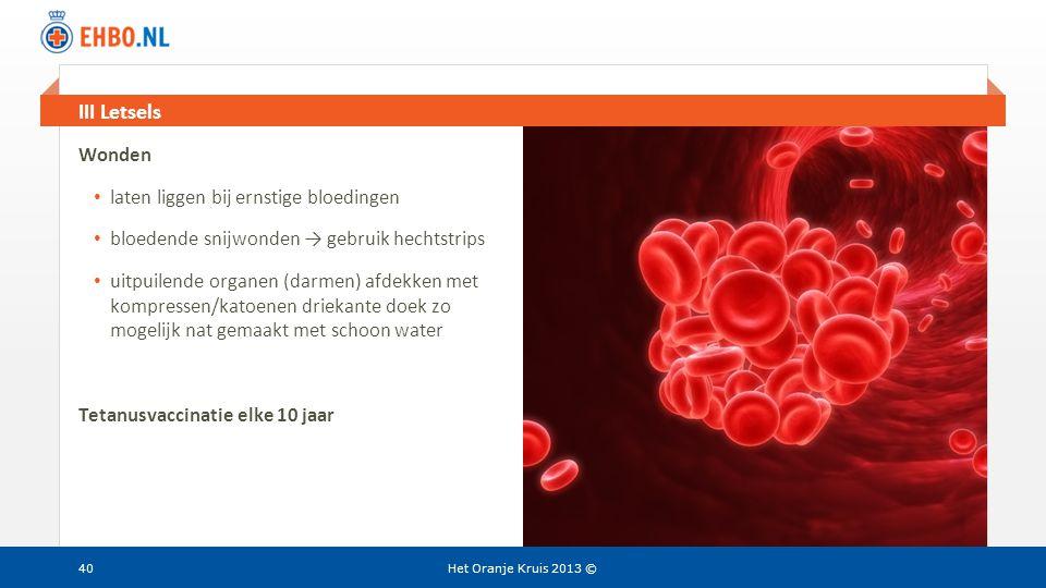 III Letsels Wonden laten liggen bij ernstige bloedingen