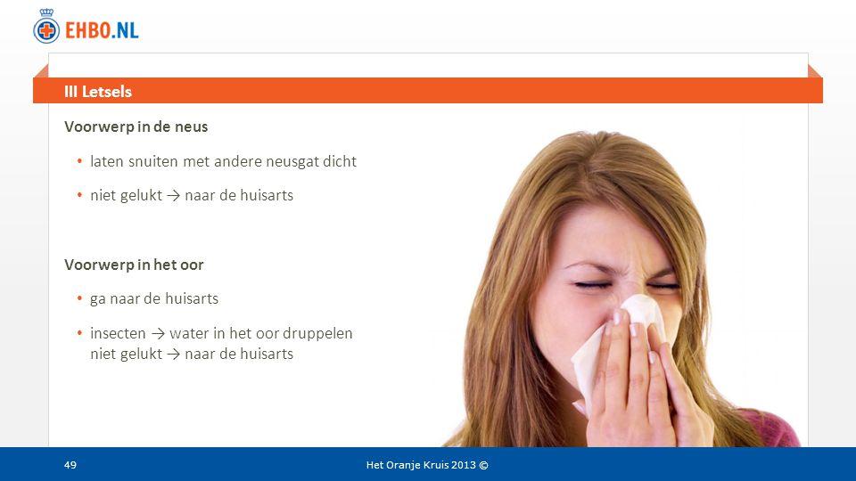 III Letsels Voorwerp in de neus laten snuiten met andere neusgat dicht
