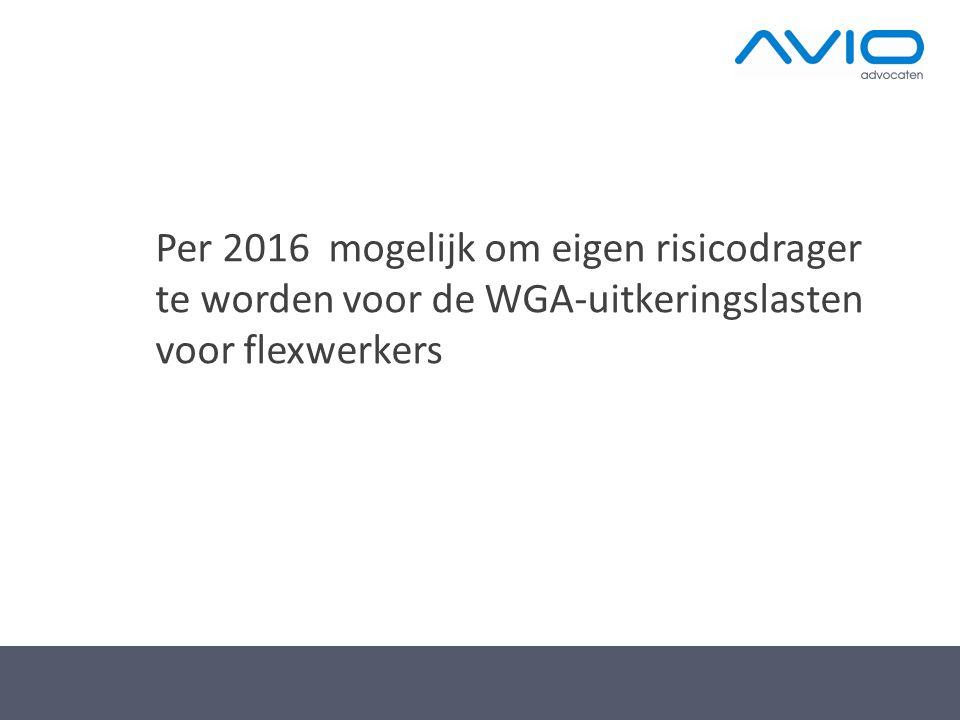 Per 2016 mogelijk om eigen risicodrager te worden voor de WGA-uitkeringslasten voor flexwerkers