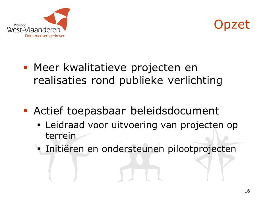 Opzet Meer kwalitatieve projecten en realisaties rond publieke verlichting. Actief toepasbaar beleidsdocument.