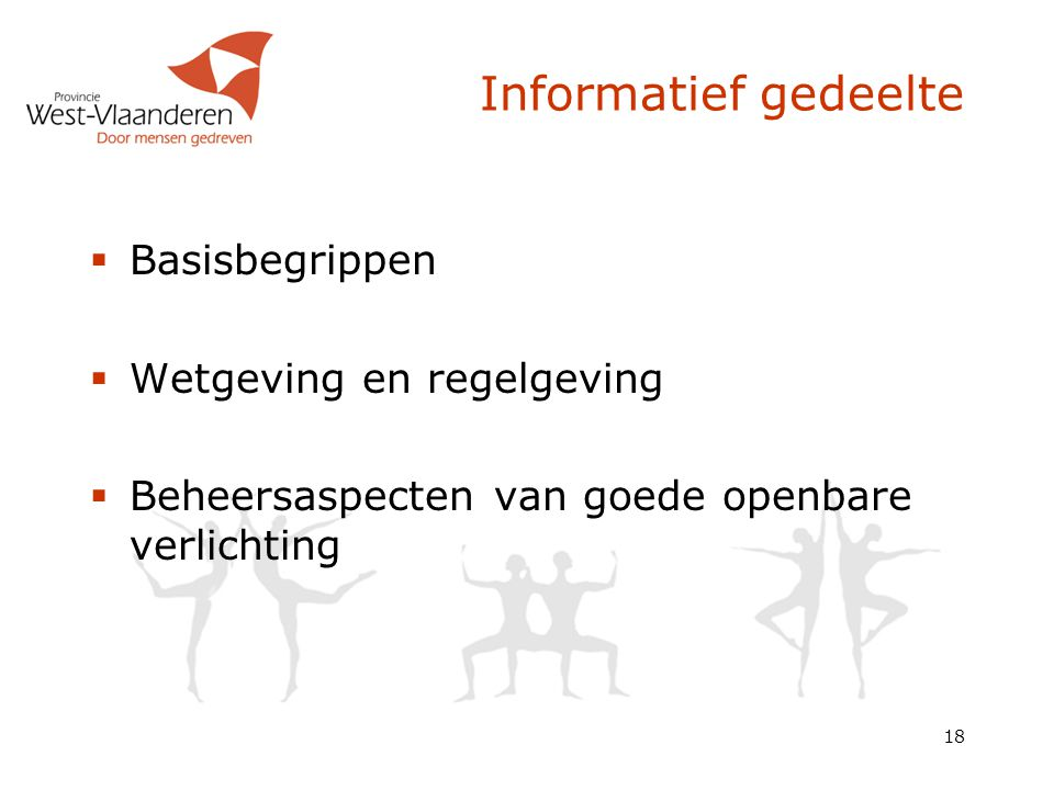 Informatief gedeelte Basisbegrippen Wetgeving en regelgeving