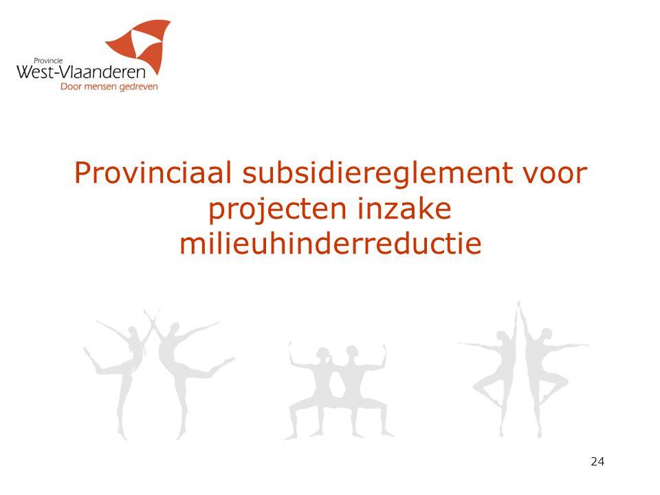 Provinciaal subsidiereglement voor projecten inzake milieuhinderreductie