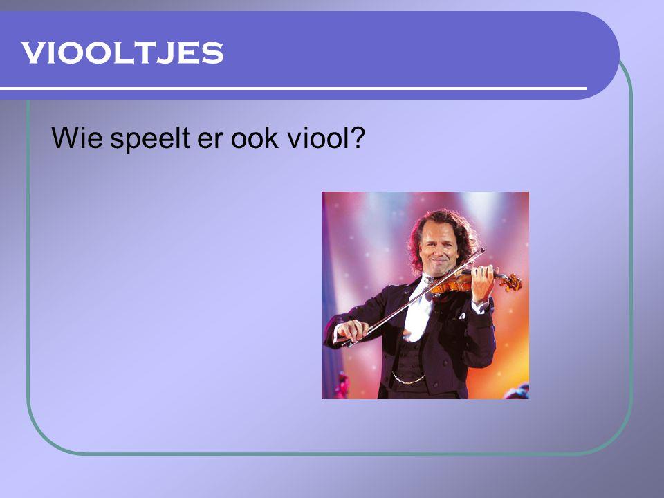 viooltjes Wie speelt er ook viool