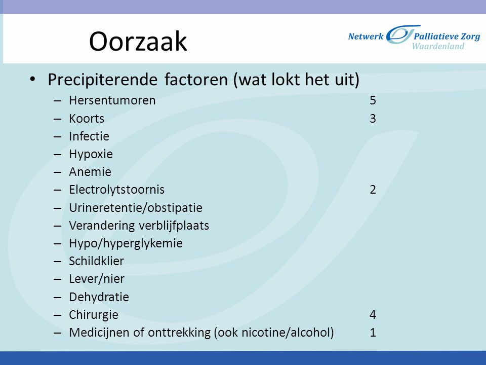 Oorzaak Precipiterende factoren (wat lokt het uit) Hersentumoren 5