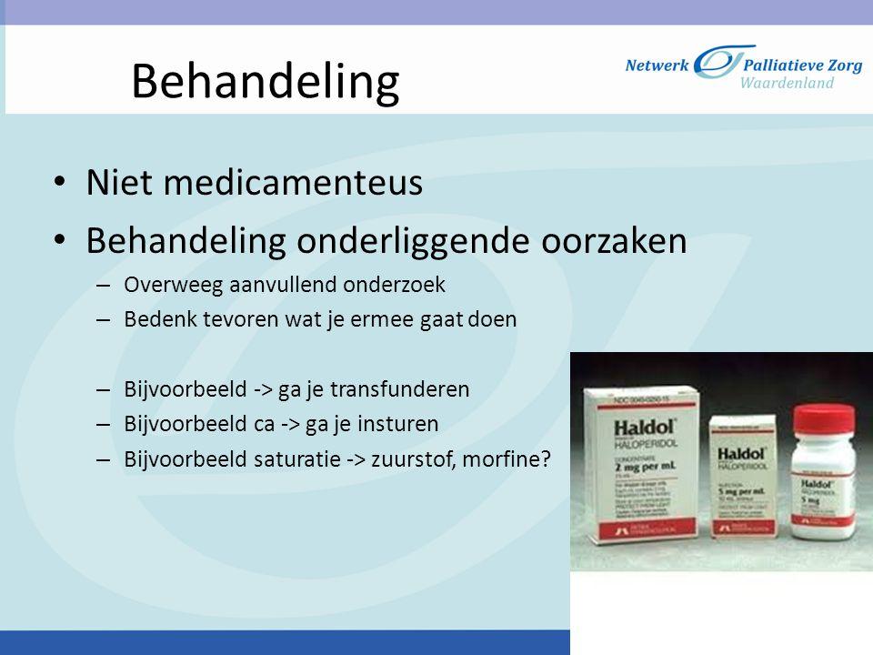 Behandeling Niet medicamenteus Behandeling onderliggende oorzaken