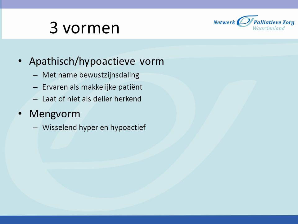 3 vormen Apathisch/hypoactieve vorm Mengvorm