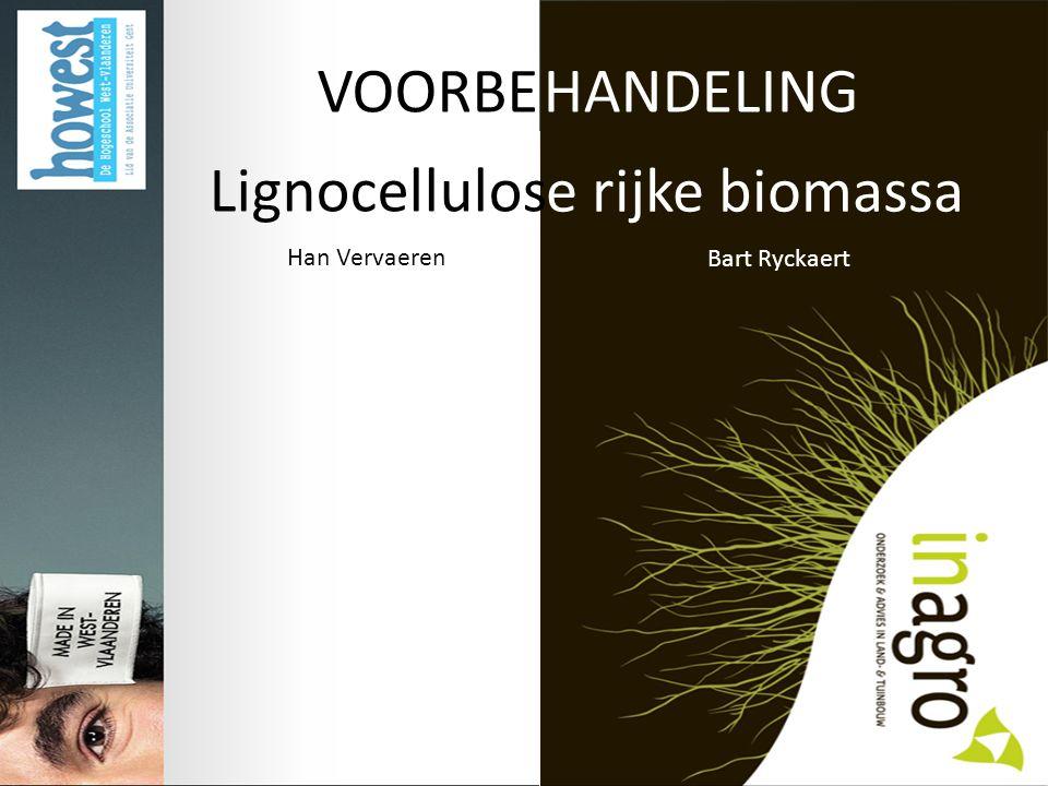 VOORBE HANDELING Lignocellulos e rijke biomassa Han Vervaeren