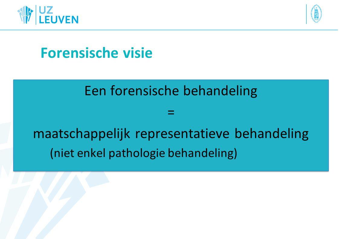 Forensische visie Een forensische behandeling =
