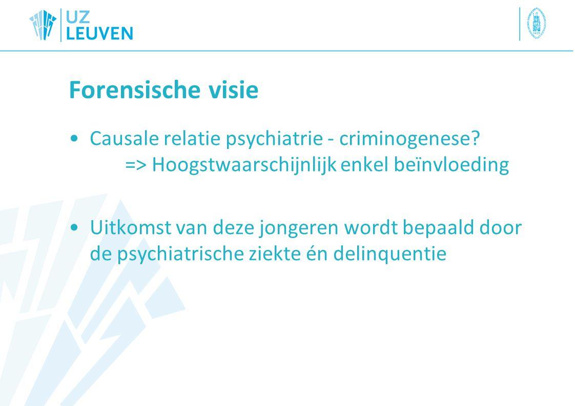 Forensische visie Causale relatie psychiatrie - criminogenese => Hoogstwaarschijnlijk enkel beïnvloeding.
