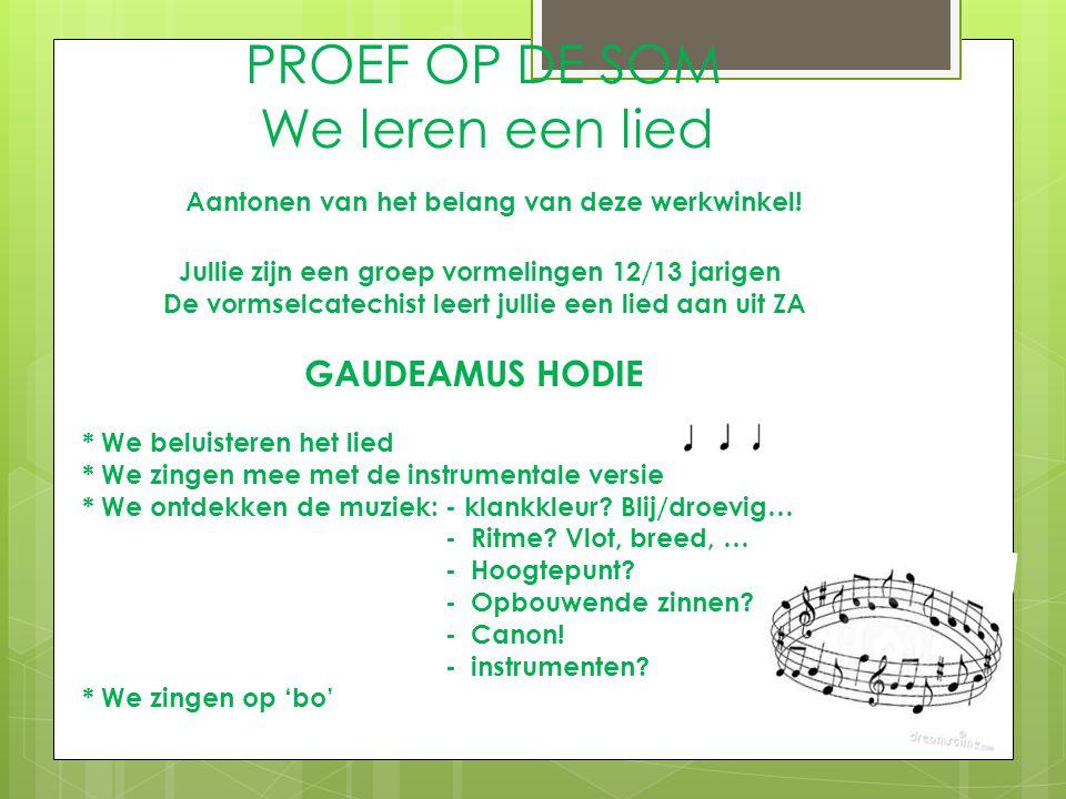 PROEF OP DE SOM We leren een lied Aantonen van het belang van deze werkwinkel.