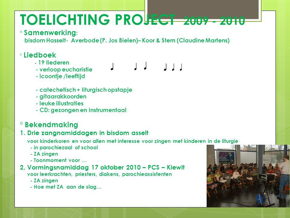 TOELICHTING PROJECT 2009 - 2010 ° Samenwerking: bisdom Hasselt- Averbode (P.