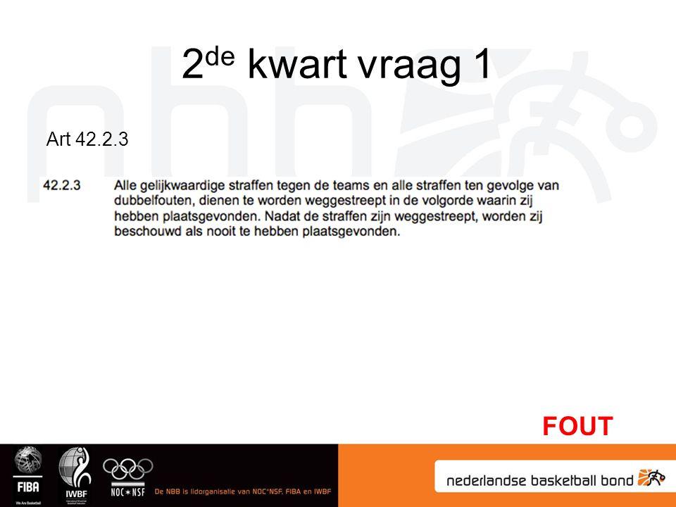 2de kwart vraag 1 Art 42.2.3 FOUT