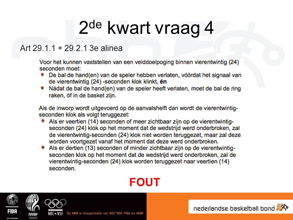 2de kwart vraag 4 Art 29.1.1 + 29.2.1 3e alinea FOUT