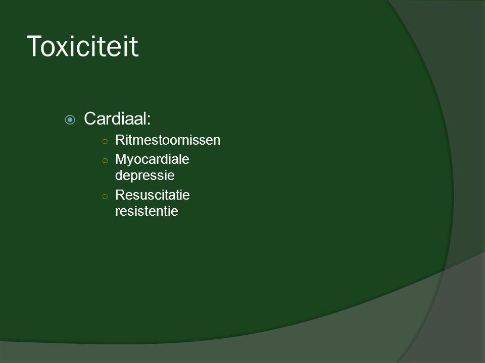Toxiciteit Cardiaal: Ritmestoornissen Myocardiale depressie