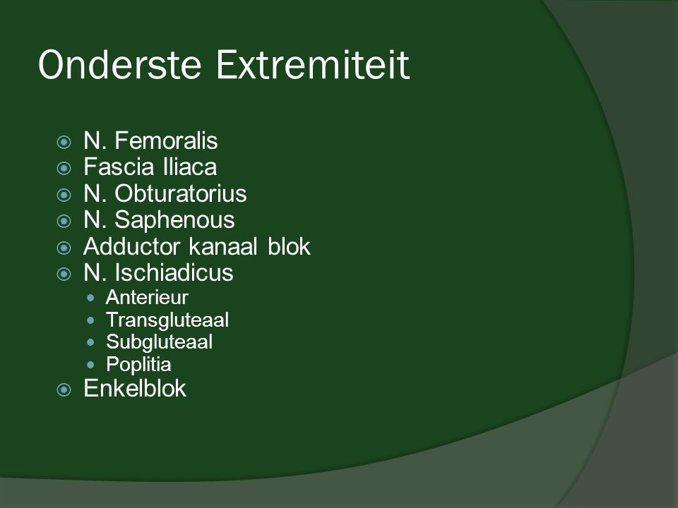 Onderste Extremiteit N. Femoralis Fascia Iliaca N. Obturatorius