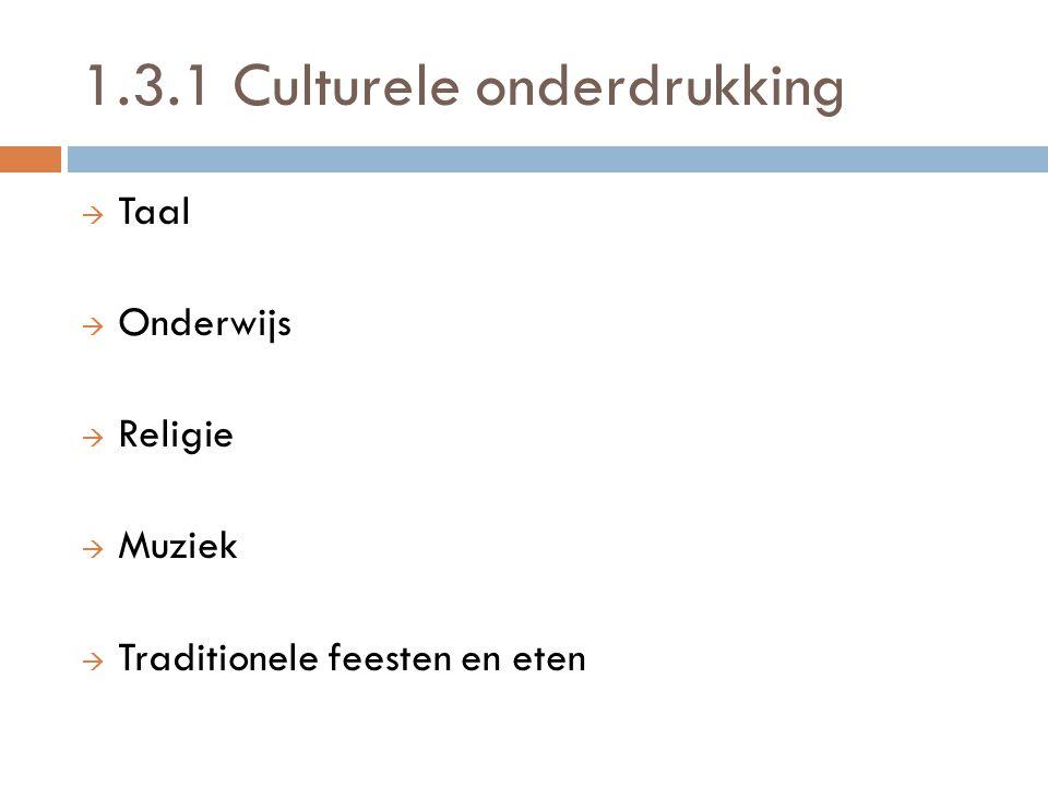 1.3.1 Culturele onderdrukking