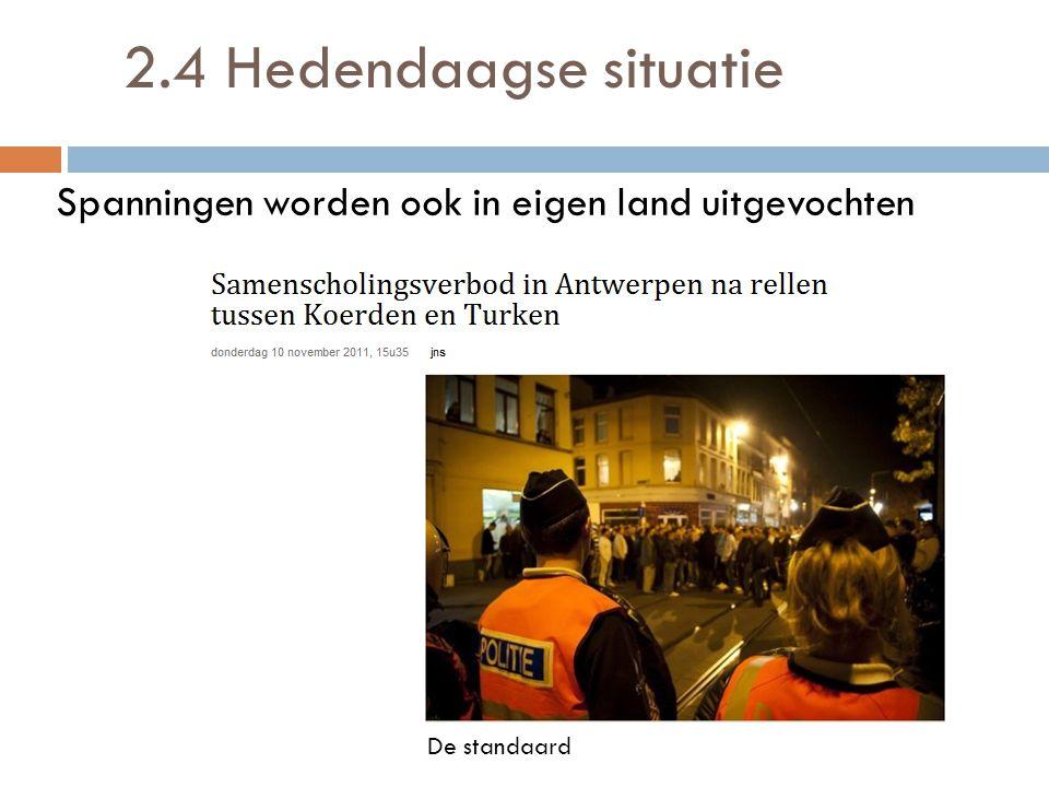2.4 Hedendaagse situatie Spanningen worden ook in eigen land uitgevochten De standaard