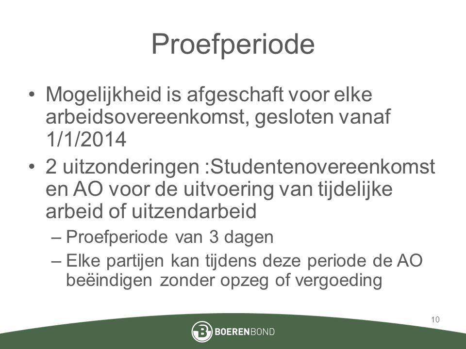 Proefperiode Mogelijkheid is afgeschaft voor elke arbeidsovereenkomst, gesloten vanaf 1/1/2014.