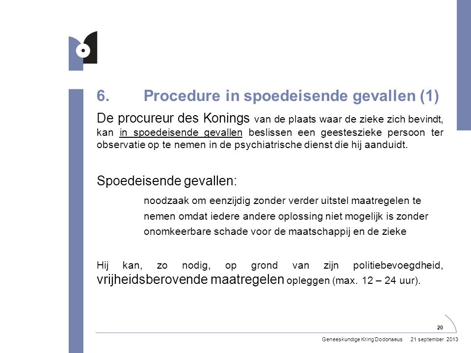 6. Procedure in spoedeisende gevallen (1)