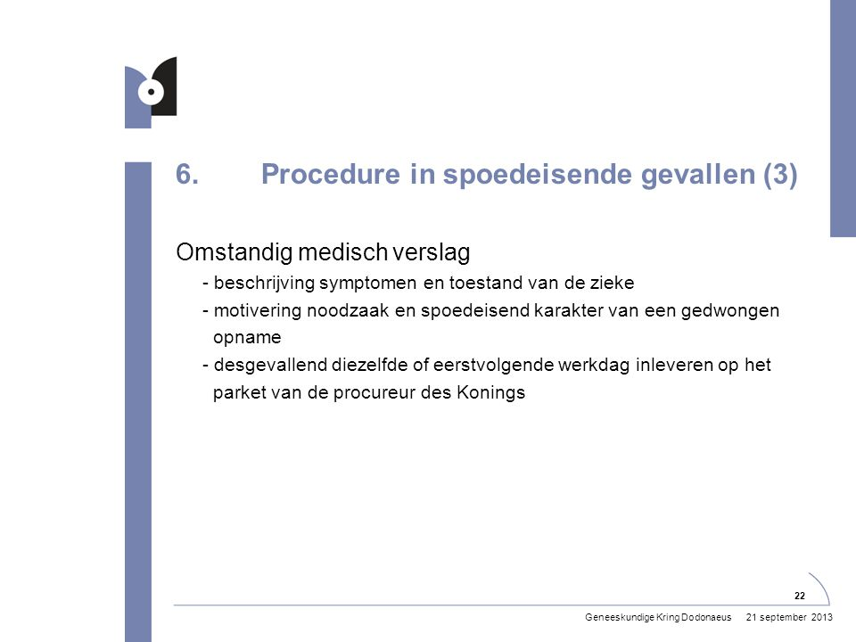 6. Procedure in spoedeisende gevallen (3)