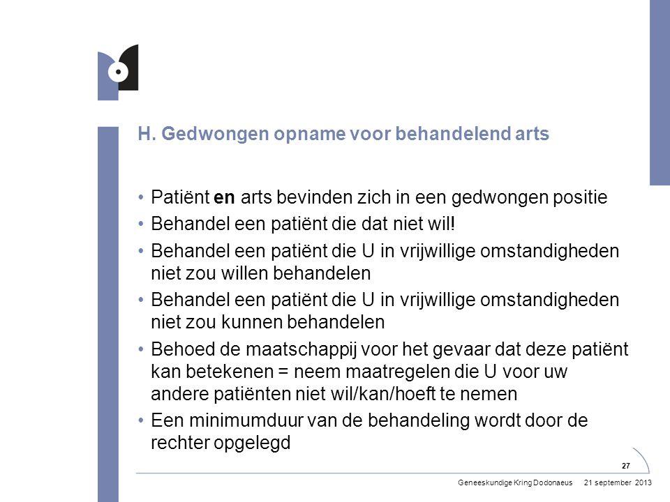 H. Gedwongen opname voor behandelend arts