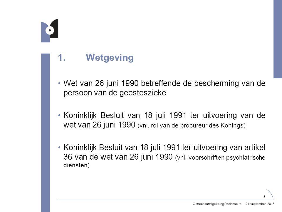 1. Wetgeving Wet van 26 juni 1990 betreffende de bescherming van de persoon van de geesteszieke.