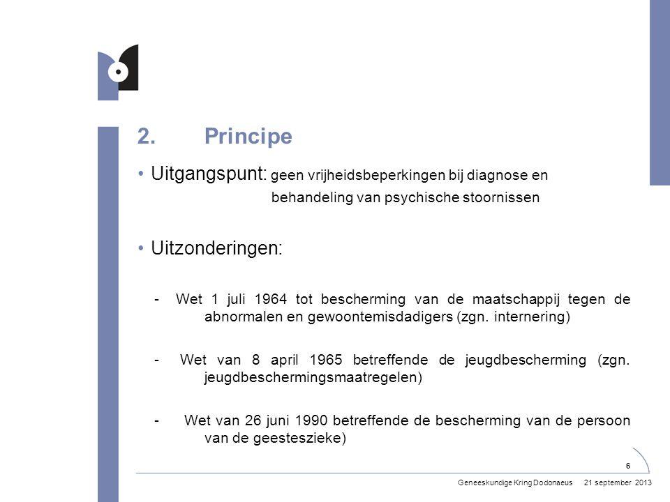 2. Principe Uitgangspunt: geen vrijheidsbeperkingen bij diagnose en