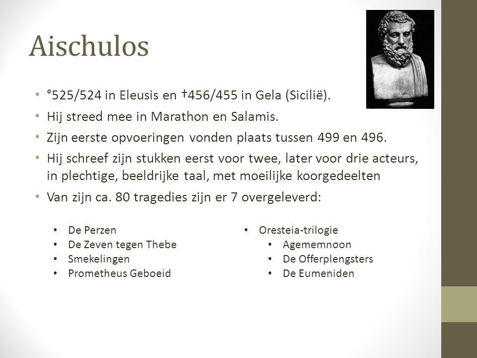 Aischulos °525/524 in Eleusis en †456/455 in Gela (Sicilië).