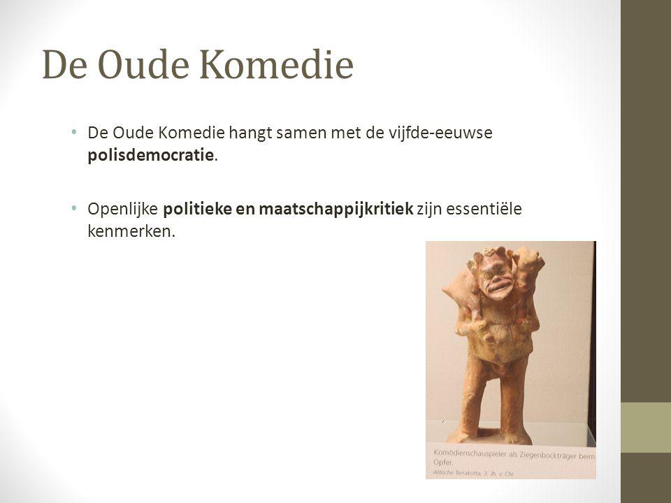 De Oude Komedie De Oude Komedie hangt samen met de vijfde-eeuwse polisdemocratie.