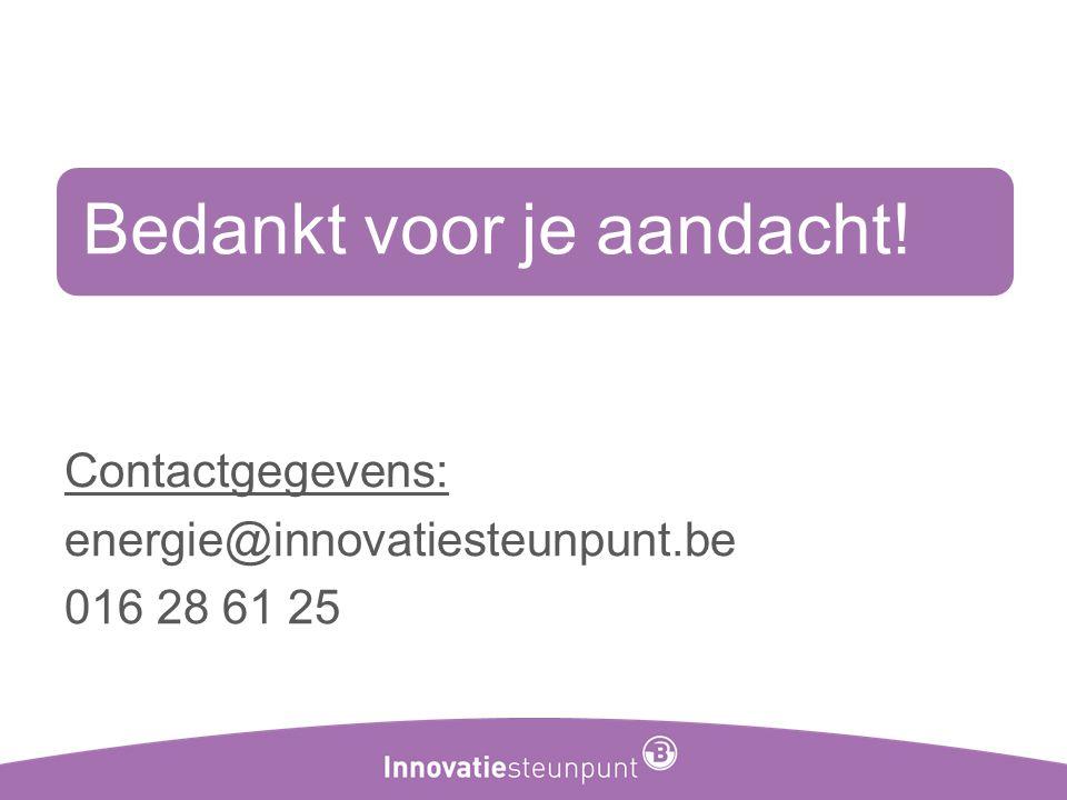 Contactgegevens: energie@innovatiesteunpunt.be 016 28 61 25