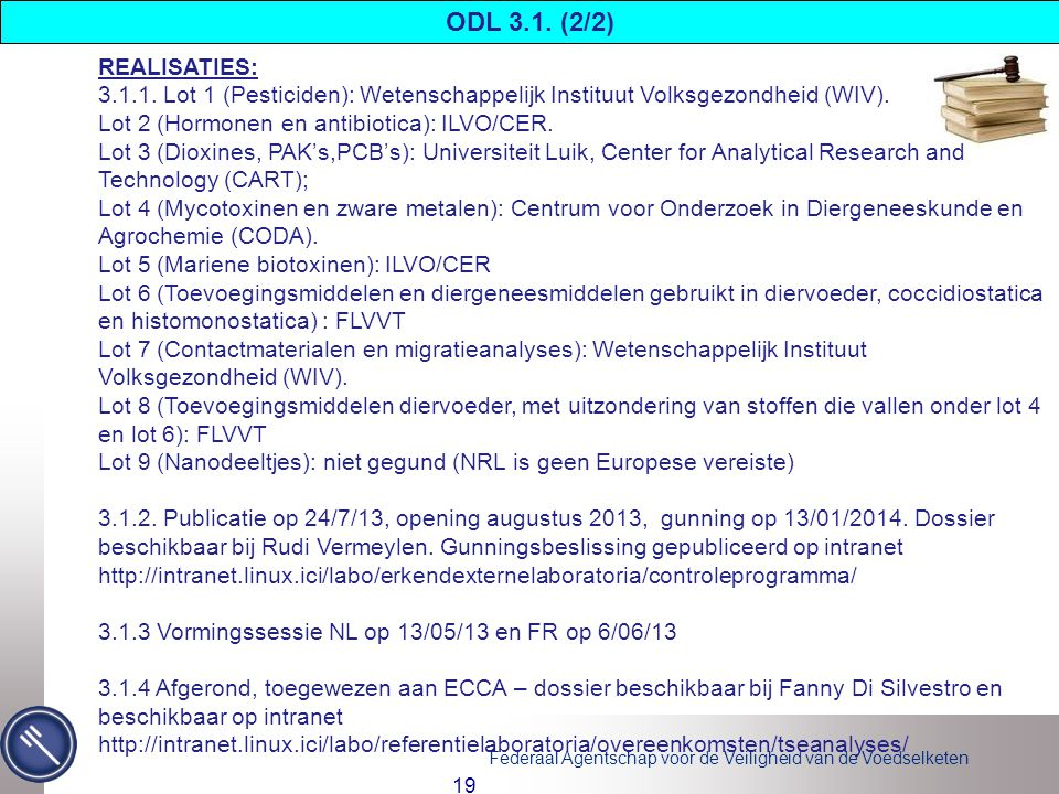 ODL 3.1. (2/2) REALISATIES: 3.1.1. Lot 1 (Pesticiden): Wetenschappelijk Instituut Volksgezondheid (WIV).