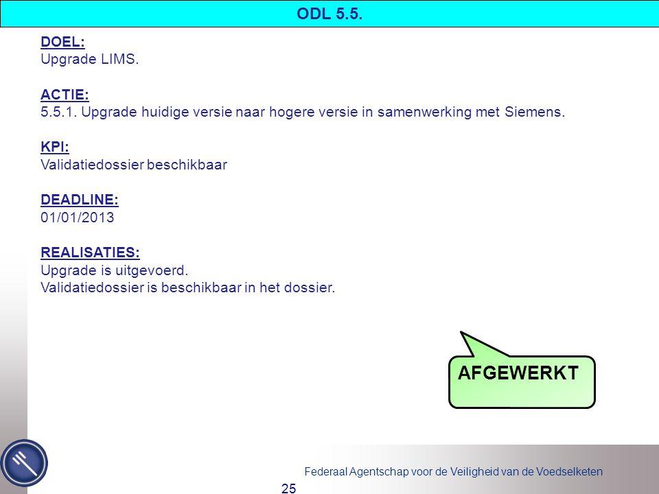 AFGEWERKT ODL 5.5. DOEL: Upgrade LIMS. ACTIE: