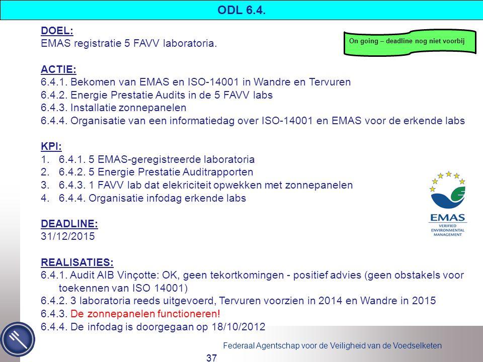 ODL 6.4. DOEL: EMAS registratie 5 FAVV laboratoria. ACTIE: