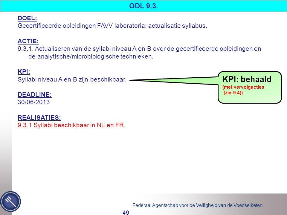 ODL 9.3. DOEL: Gecertificeerde opleidingen FAVV laboratoria: actualisatie syllabus. ACTIE:
