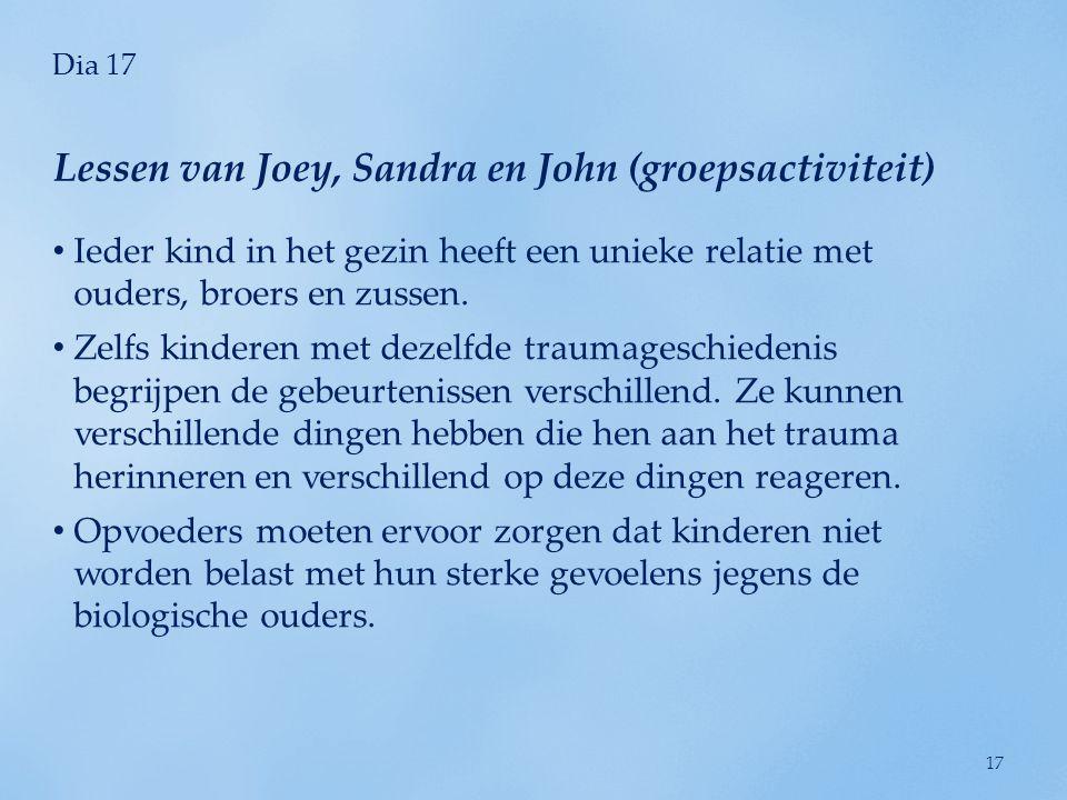 Lessen van Joey, Sandra en John (groepsactiviteit)