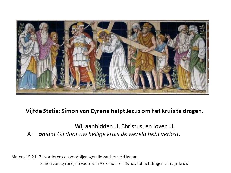 Vijfde Statie: Simon van Cyrene helpt Jezus om het kruis te dragen