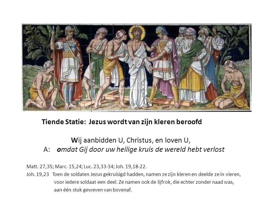 Tiende Statie: Jezus wordt van zijn kleren beroofd