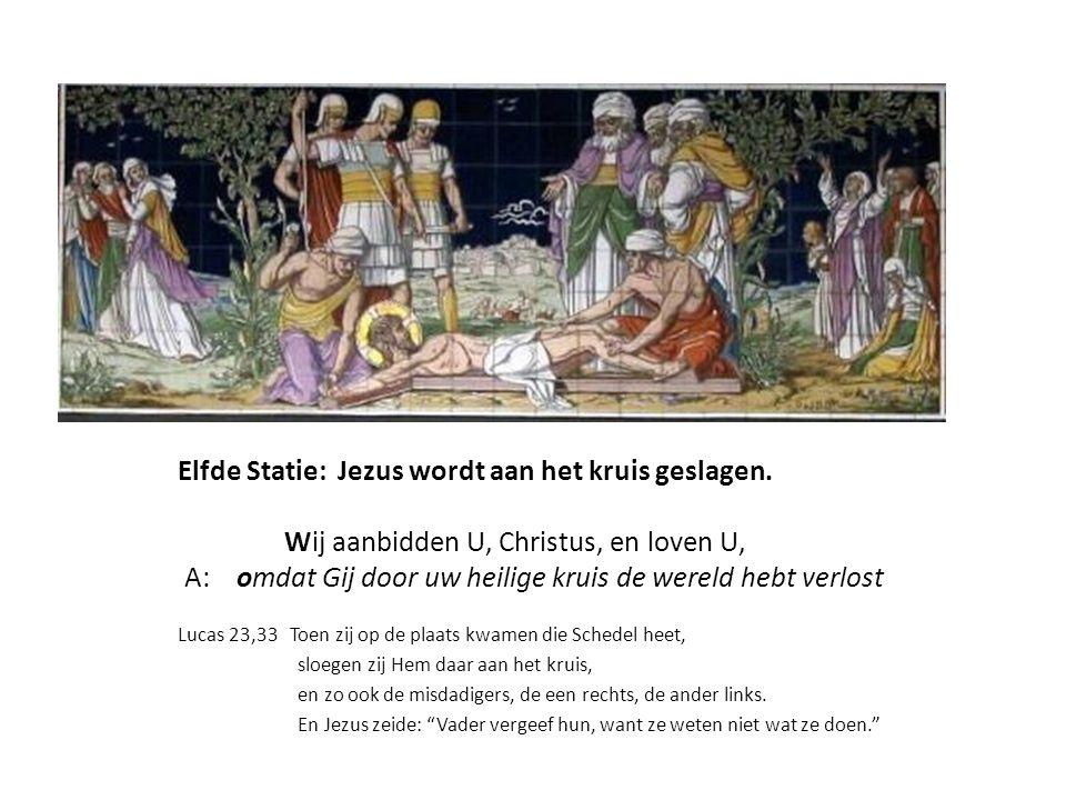 Elfde Statie: Jezus wordt aan het kruis geslagen
